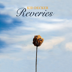Reveries EP - KID DECKER