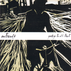 Goodbye To All That - OUTROADS