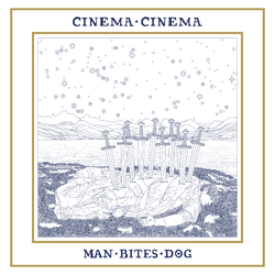 Man Bites Dog - CINEMA CINEMA